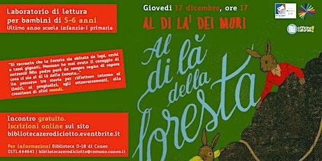 Al di là dei muri > Al di là della foresta(5-6 anni) biglietti