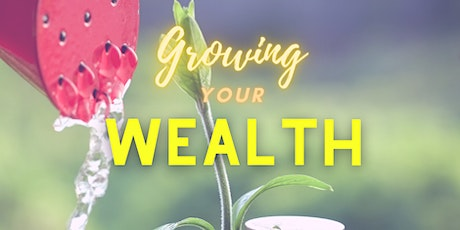 Growing Your Wealth tickets