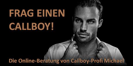 Frag einen Callboy! | Online-Beratung bei Callboy-Profi & Berater Michael Tickets