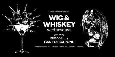 Wig and Whiskey Wednesdays Eps. 25 w/ GöST of Capone tickets