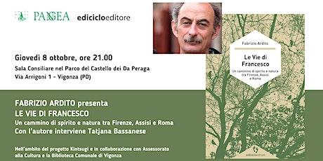 Presentazione del libro:Le vie di Francesco un cammino di spirito e natura biglietti