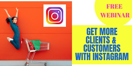 Get More Clients & Customers With Instagram (FREE Webinar) tickets
