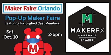 Pop-Up Maker Faire Orlando - Featuring Furloughed Cast Members tickets