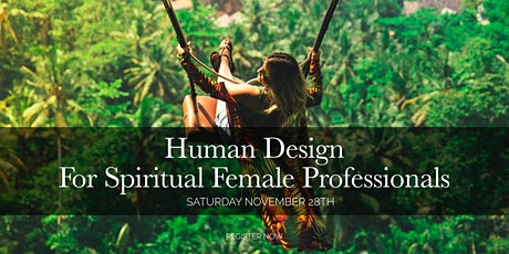 Human Design: A Live Event for Spiritual  Women in Business tickets