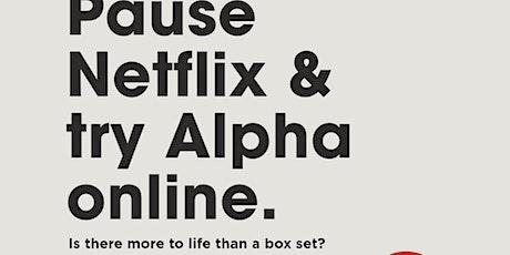 Pause Netflix, Try Alpha Online tickets
