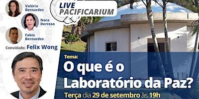 Live Pacificarium –  O que é o Laboratório Da Paz?