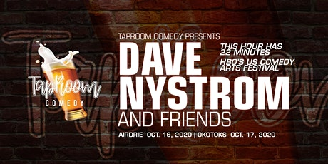 Taproom Comedy Presents:  Dave Nystrom & Friends in Okotoks! tickets