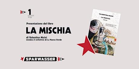 La mischia - presentazione del romanzo di Valentina Maini a Sparwasser biglietti