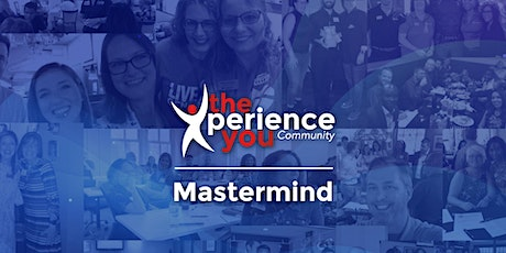 The Xperience You Community Mastermind tickets