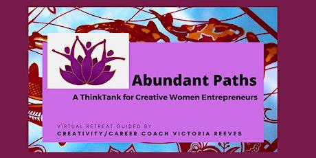 ABUNDANT PATHS - Virtual Retreat for Creative Women Entrepreneurs tickets