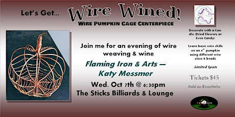 Wire Wined - Pumpkin Cage Centerpiece Wire Weaving Class tickets