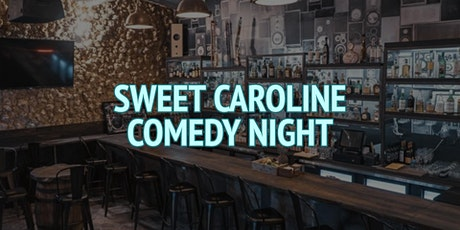 Sweet Caroline Comedy Night tickets