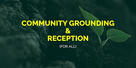 Special Community Grounding & Reception for All tickets
