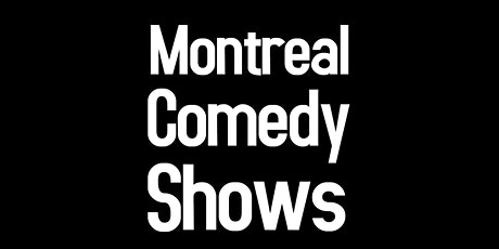 Stand up English Comedy Shows Montreal at Comedy Club in Downtown Montreal billets
