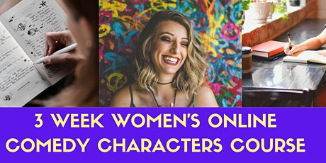 3 week How to Write & Perform Comedy Characters Course tickets