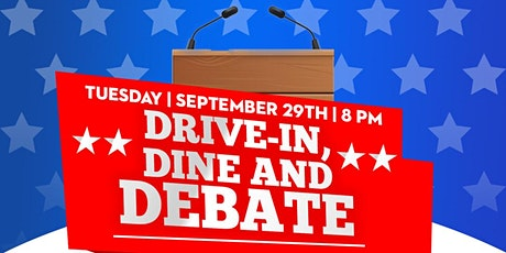 Drive in, Dine and Debate Watch Party tickets