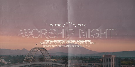 Bloom Night of Worship (*7PM SERVICE*) tickets