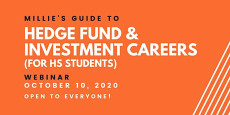 WEBINAR | Millie's Guide to Hedge Fund & Investment Careers for HS Students tickets