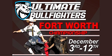 Ultimate Bullfighters Fort Worth Championship - December 5th, 2020 tickets