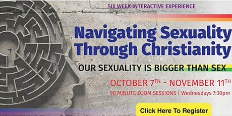 """Navigating Sexuality Through Christianity: Sexuality is Bigger than Sex"" tickets"