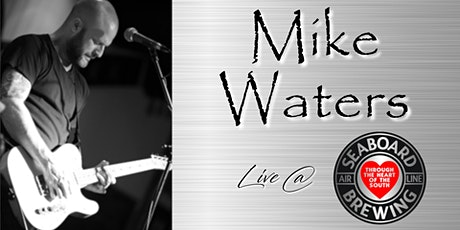 Mike Waters LIVE @Seaboard Brewing tickets