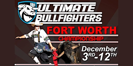 Ultimate Bullfighters Fort Worth Championship - December 11th, 2020