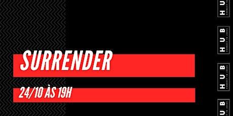 HUB SURRENDER - 24/10 - 19h tickets
