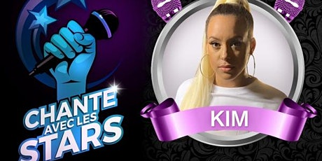 Chante Avec Les Stars : Kim billets