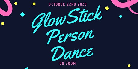 Glow Stick Person Dance (RSVP Before Oct 20th) tickets