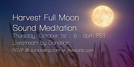 Livestream - Harvest Full Moon Sound Meditation tickets