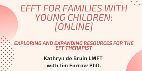 EFFT for Families with Young Children: Resources for the EFT Therapist tickets