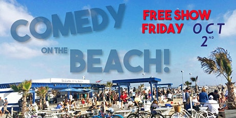 Comedy On The Beach! - feat JAY MOHR from SNL - Free Show! - Fri Oct 2nd tickets