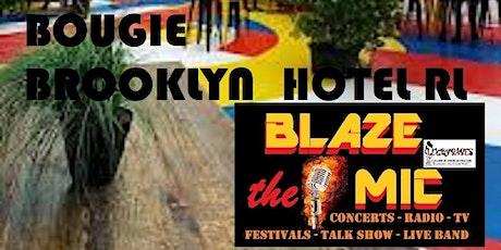 BLAZE THE MIC NY , BOUGIE BROOKLYN  SERIES , tickets