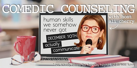Comedic Counseling: Actually Communicate tickets