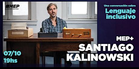 MEP+ Santiago Kalinowski: una conversación sobre lenguaje inclusivo biglietti