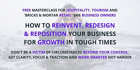 Hospitality SMEs: How To Reinvent, Redesign & Reposition To Grow Business tickets