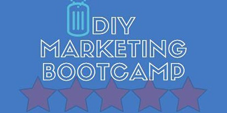 DIY Marketing Boot Camp--How to Increase Leads, Conversions &  Revenue tickets