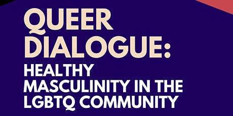 Queer Dialogue: Healthy Masculinity in the LGBTQ Community tickets