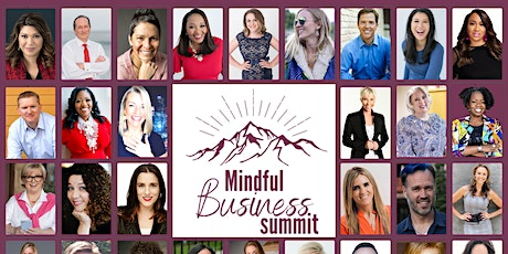 Online 2020 Mindful Business Summit; Peace, Prosperity, & Perspective! tickets