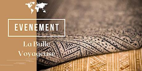 Vernissage La bulle Voyageuse billets
