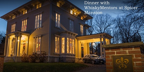 """New Date  - Spicer Mansion presents """"Home of the Whisky Mentors Tasting"""" tickets"""