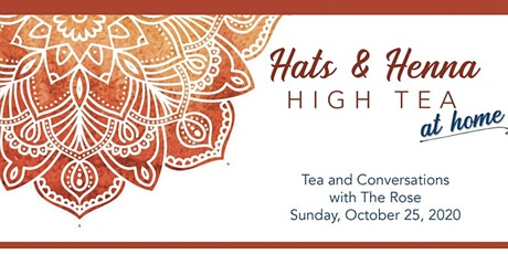 Hats And Henna High Tea At Home 2020 Benefit for The Rose tickets