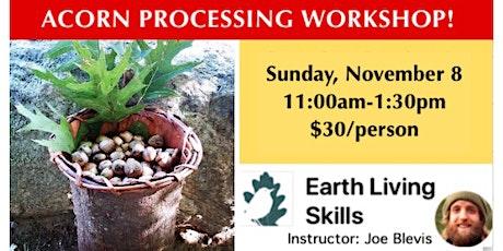 Primitive Skills: Acorn Processing! tickets