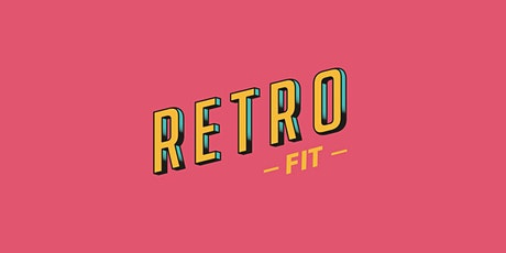 Retro Fit Tuesday 9am - 80s full body workout tickets