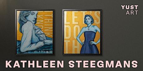 YUST ART: Vernissage Kathleen Steegmans billets