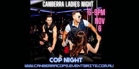 CANBERRA LADIES NIGHT / COP NIGHT tickets