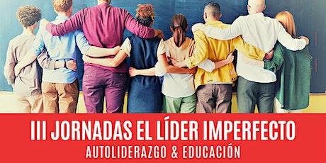 III Jornadas El Líder Imperfecto. Autoliderazgo y Educación entradas