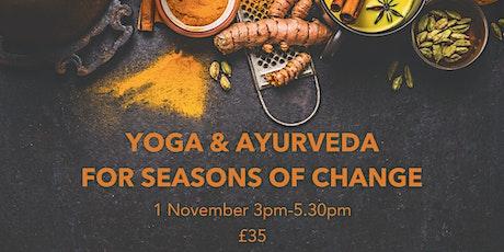 YOGA & AYURVEDA FOR SEASONS OF CHANGE tickets