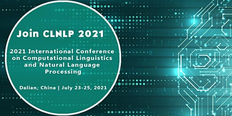 Computational Linguistics and Natural Language Processing (CLNLP 2021) tickets