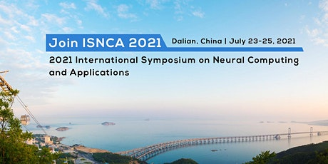 Symposium on Neural Computing and Applications (ISNCA 2021) tickets